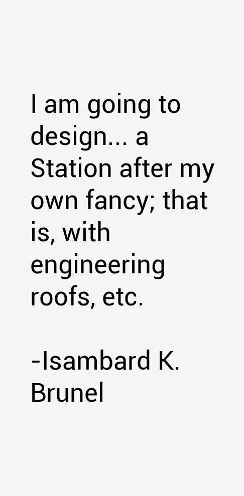 Isambard K. Brunel Quotes