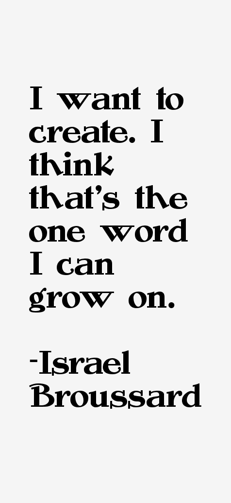 Israel Broussard Quotes