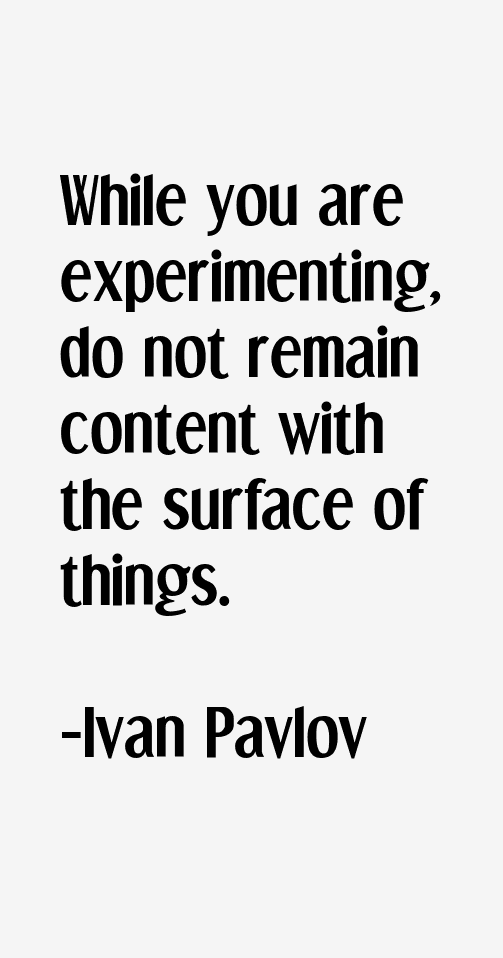 Ivan Pavlov Quotes & Sayings