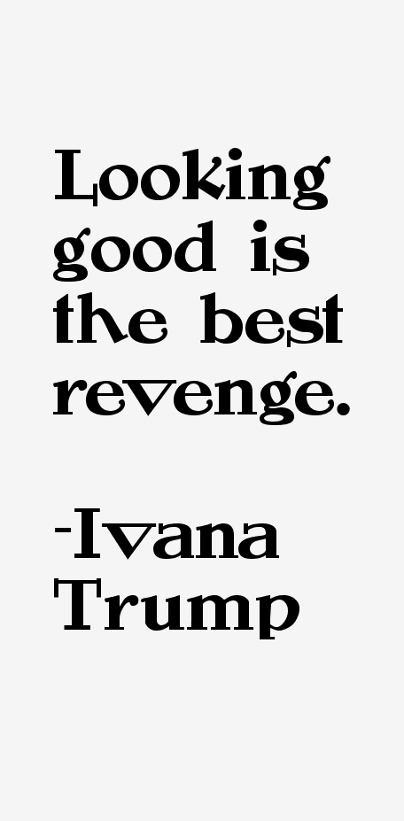 Ivana Trump Quotes