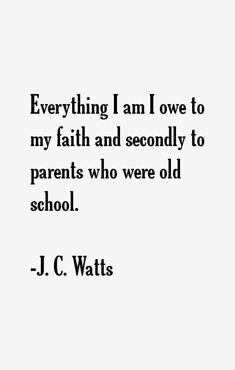J. C. Watts Quotes