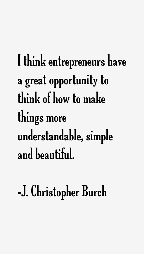 J. Christopher Burch Quotes