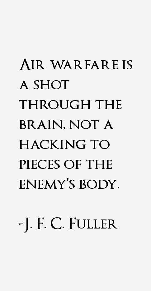 J. F. C. Fuller Quotes
