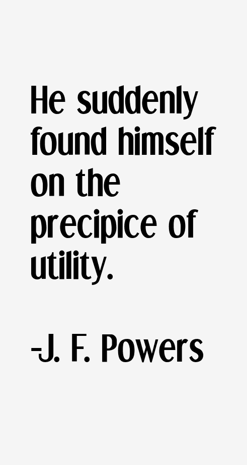J. F. Powers Quotes