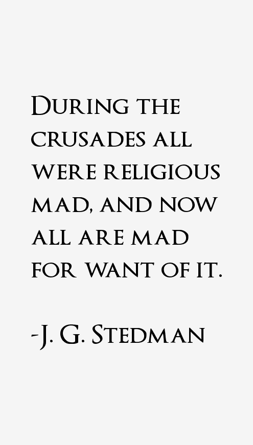 J. G. Stedman Quotes