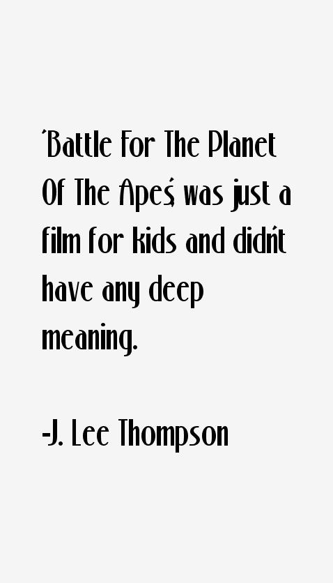 J. Lee Thompson Quotes