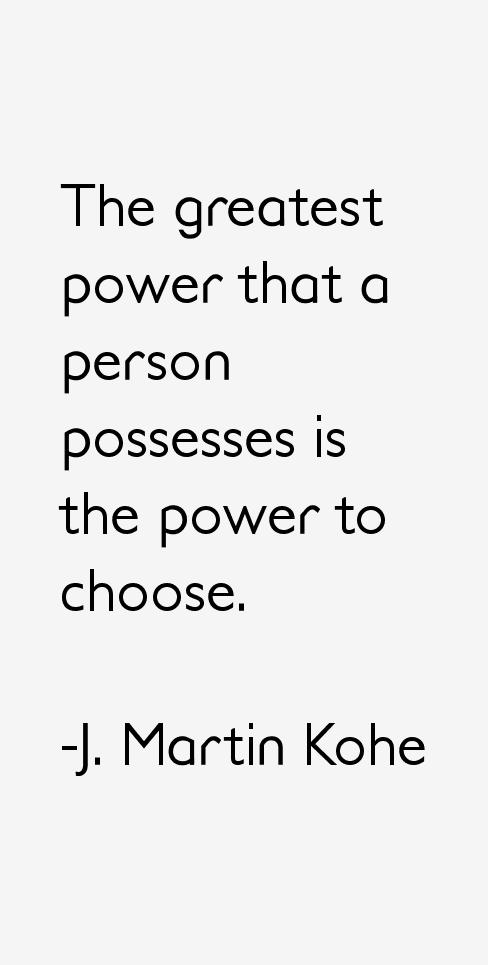J. Martin Kohe Quotes