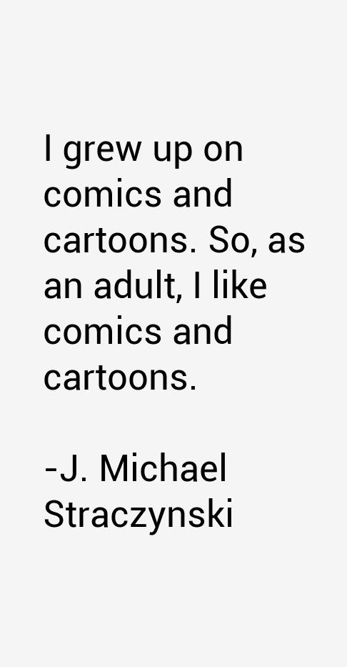 J. Michael Straczynski Quotes