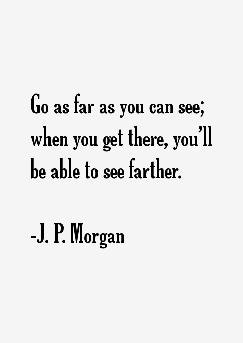 J. P. Morgan Quotes