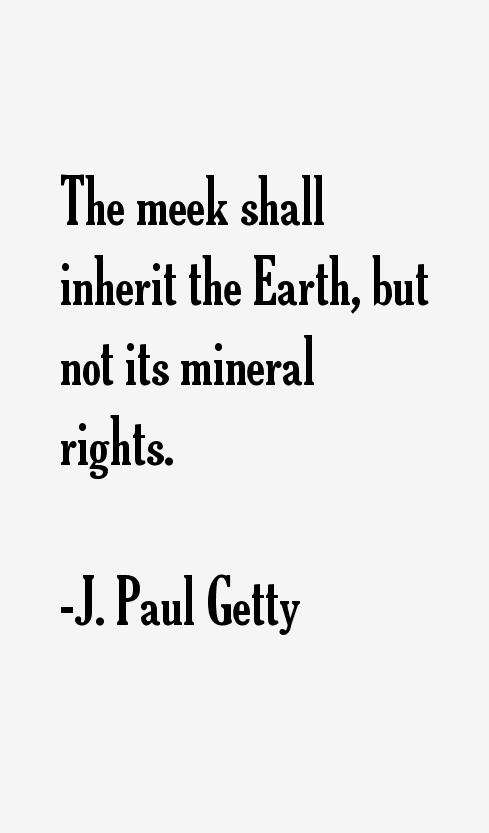 J. Paul Getty Quotes
