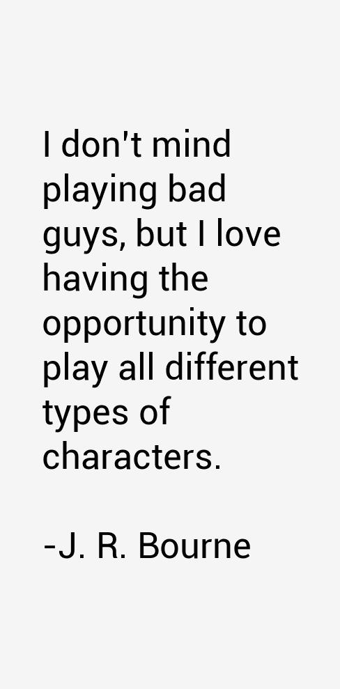 J. R. Bourne Quotes