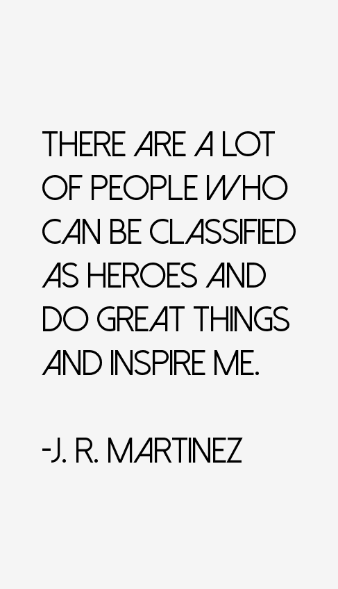 J. R. Martinez Quotes