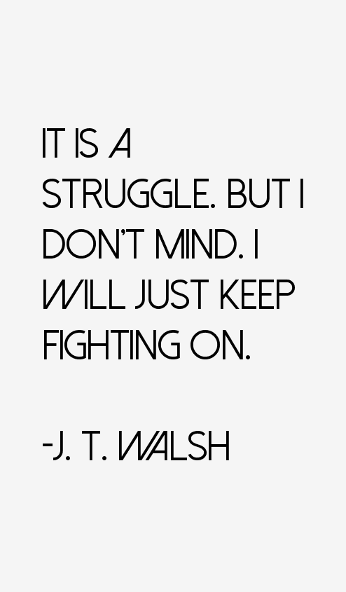 J. T. Walsh Quotes