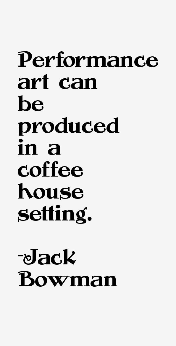 Jack Bowman Quotes