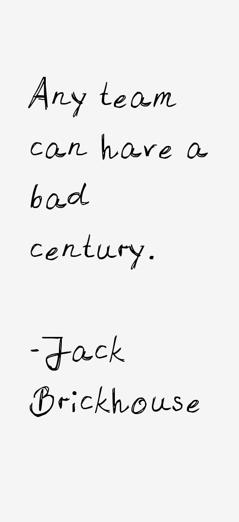 Jack Brickhouse Quotes