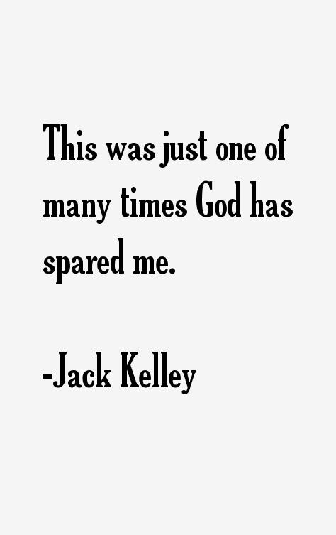 Jack Kelley Quotes