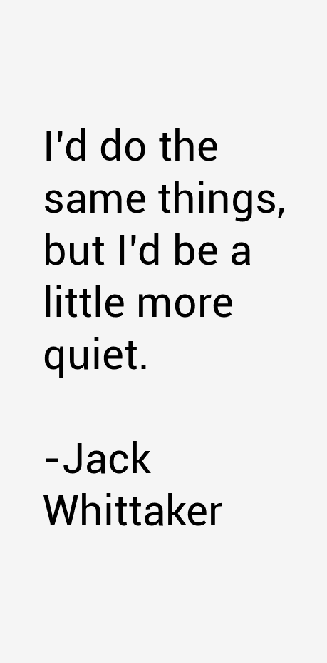 Jack Whittaker Quotes