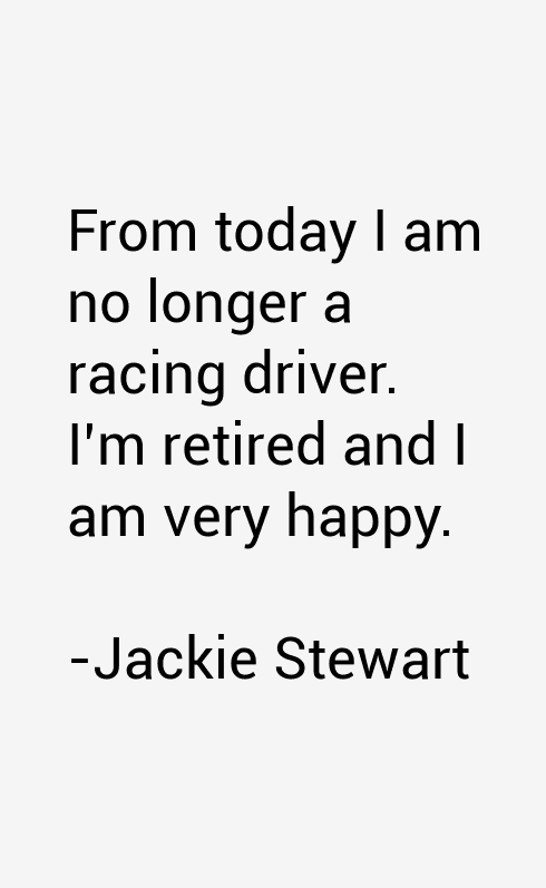 Jackie Stewart Quotes
