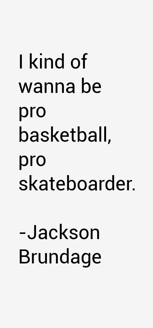 Jackson Brundage Quotes