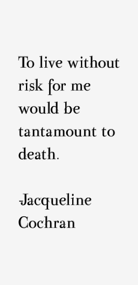 Jacqueline Cochran Quotes