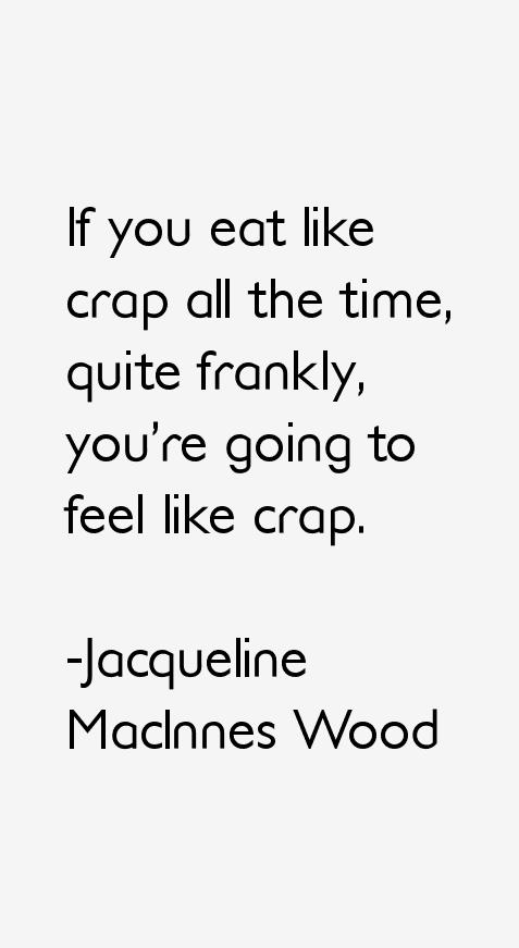Jacqueline MacInnes Wood Quotes
