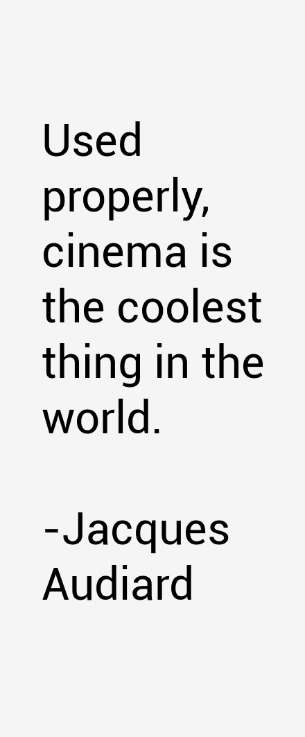 Jacques Audiard Quotes