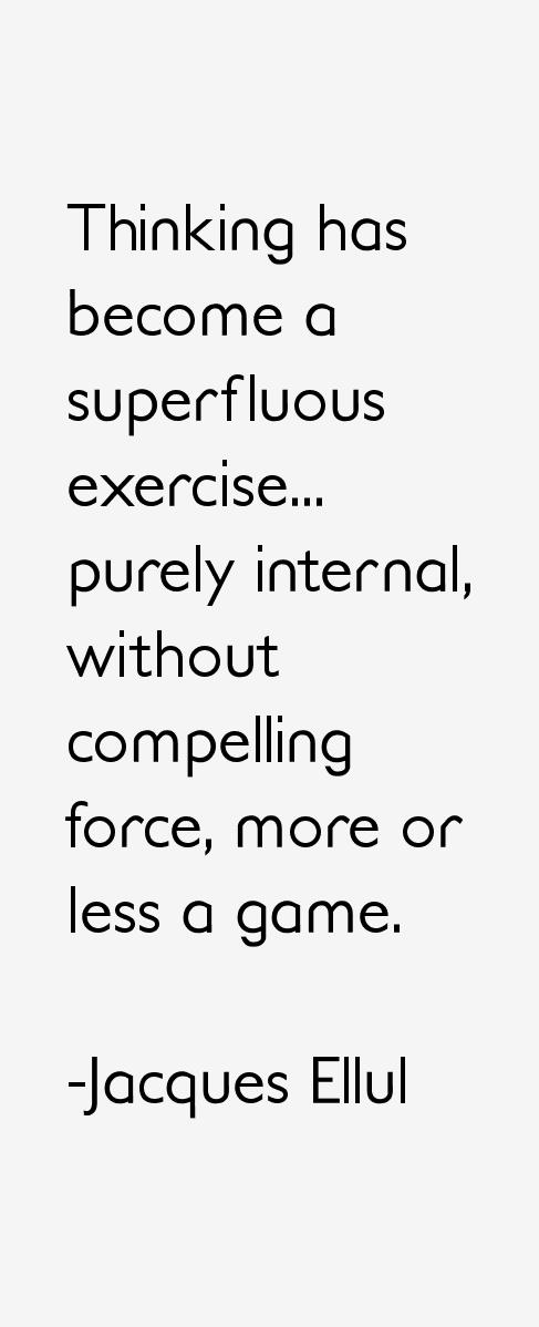 Jacques Ellul Quotes