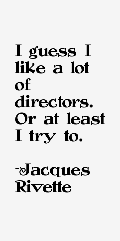 Jacques Rivette Quotes