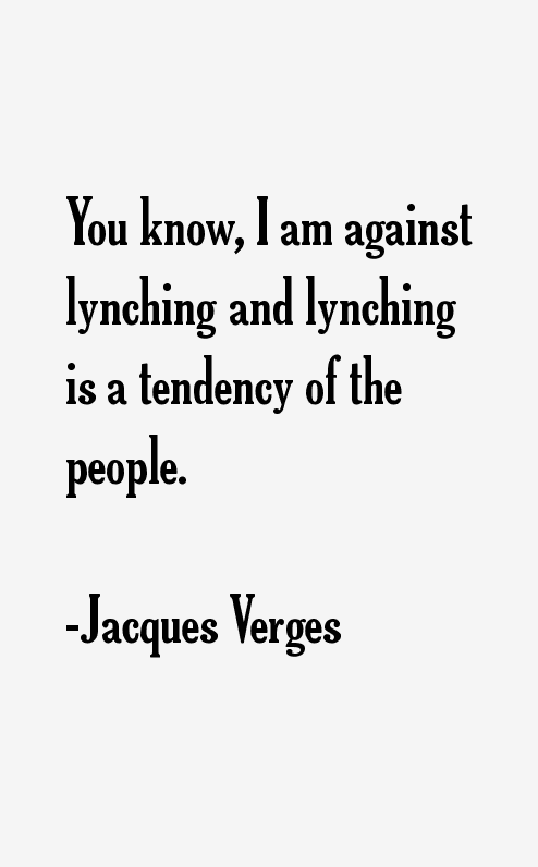 Jacques Verges Quotes