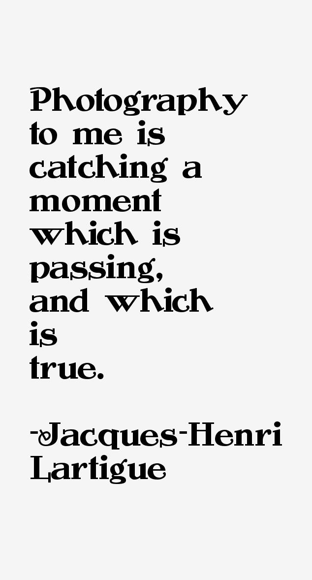 Jacques-Henri Lartigue Quotes