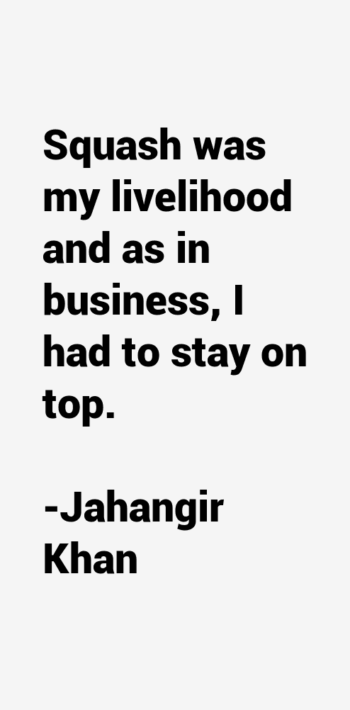 Jahangir Khan Quotes