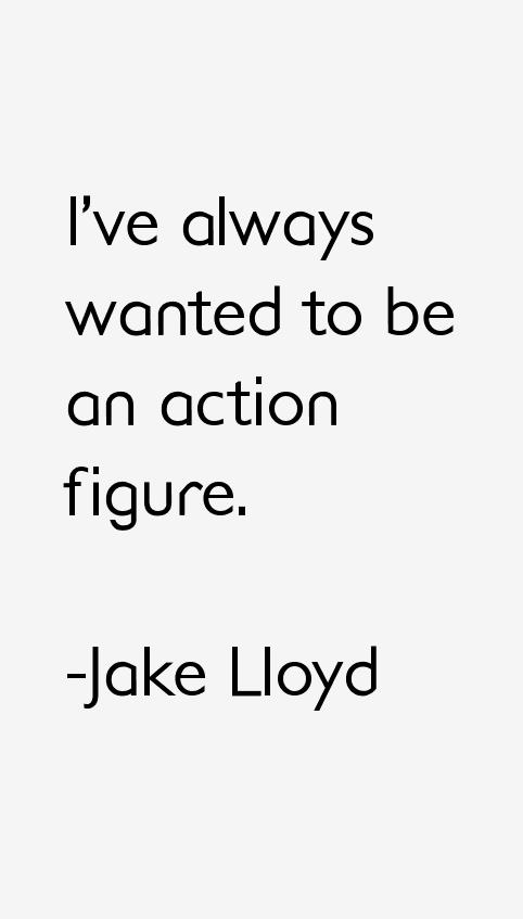 Jake Lloyd Quotes