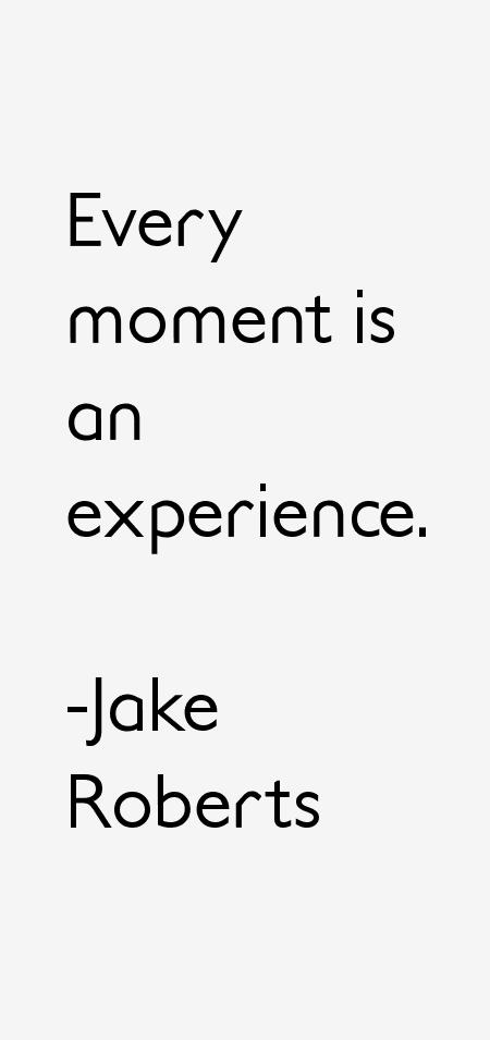Jake Roberts Quotes