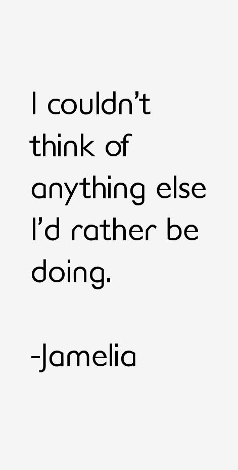 Jamelia Quotes