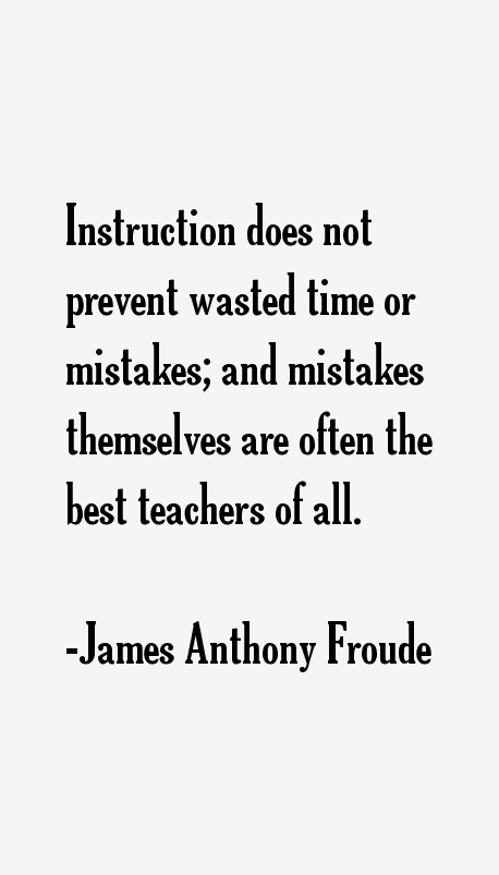 James Anthony Froude Quotes