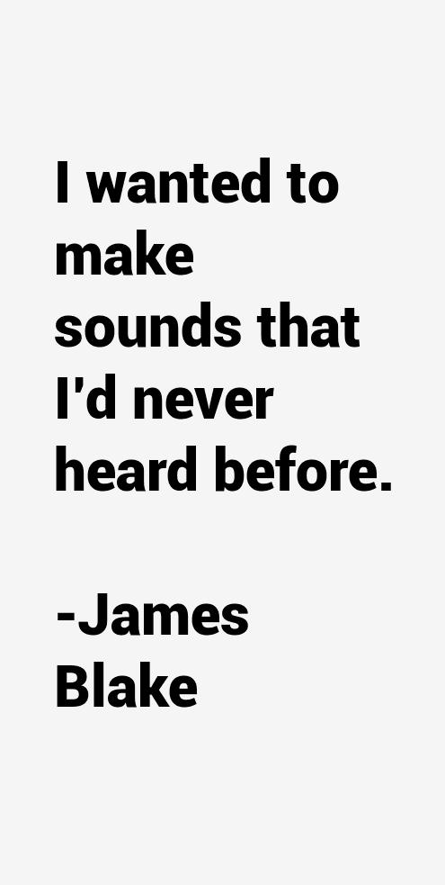 James Blake Quotes