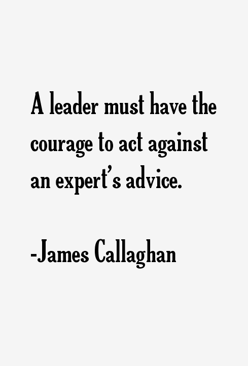a leader must have courage do History abounds with stories of leaders who have dared to do those things which their opponents never would dream they would he must have imagination to originate plans- practical sense and energy to carry them through leadership is the courage to admit mistakes.