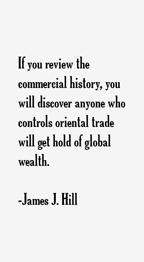 James J Hill Quotes Sayings