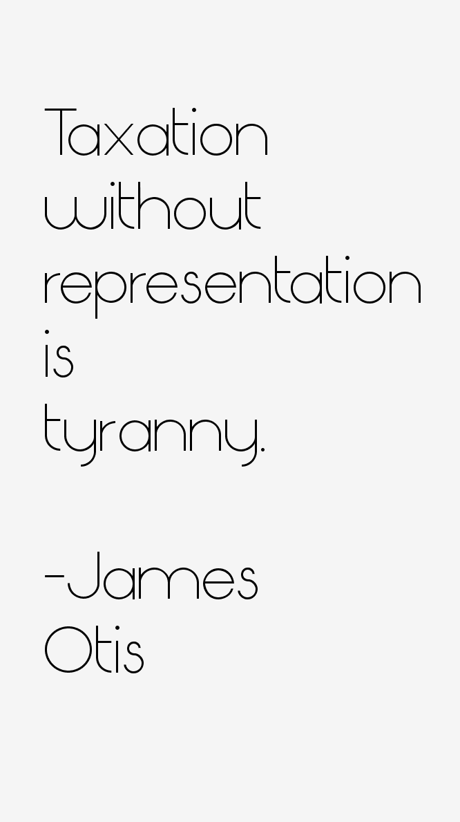 Immortal Phrases From the Birth of a Nation | New England ... |James Otis Quotes