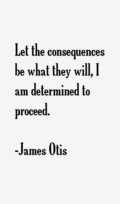 Quote: Taxation without representation is tyranny... |James Otis Quotes