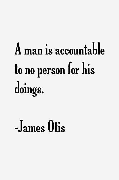 James Otis | American politician | Britannica.com |James Otis Quotes