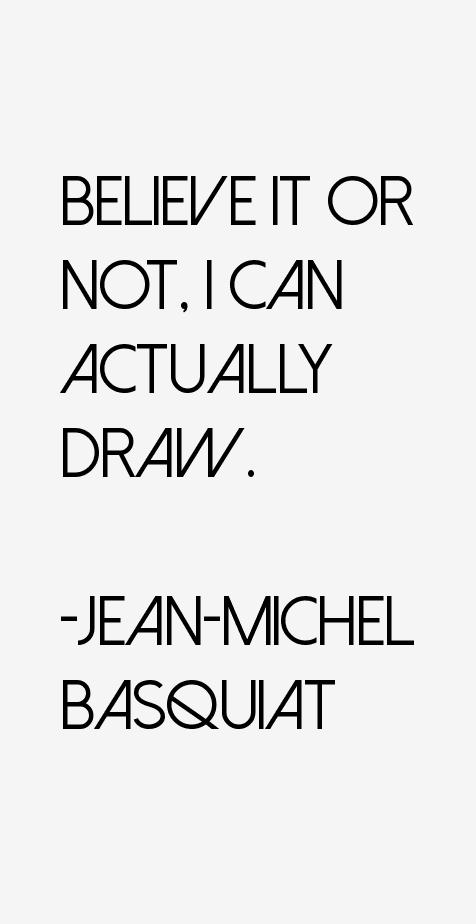 jeanmichel basquiat quotes amp sayings