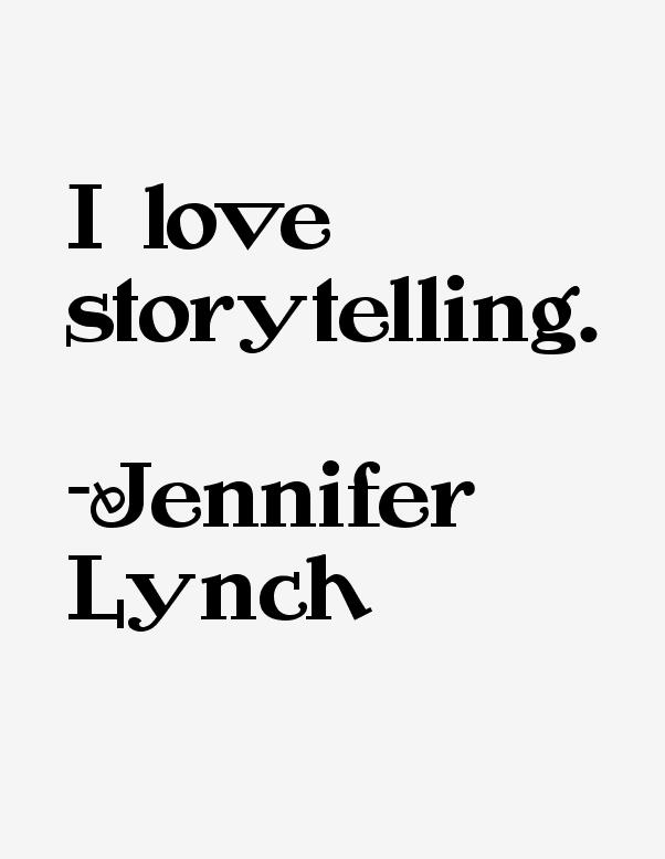 Jennifer Lynch Quotes & Sayings