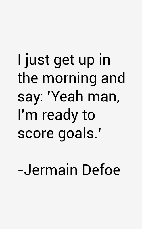 Jermain Defoe Quotes