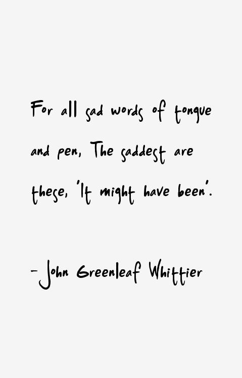 John Greenleaf Whittier poems of all sad words