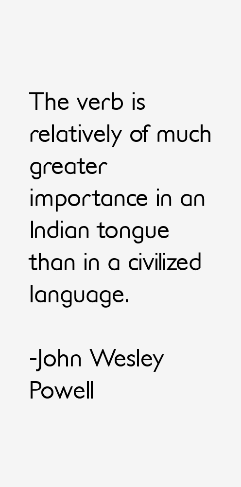 John Wesley Powell Quotes John Wesley Powell Quotes · ""