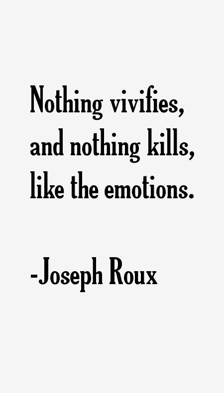 "Joseph Roux Quotes Joseph Roux Quotes · """