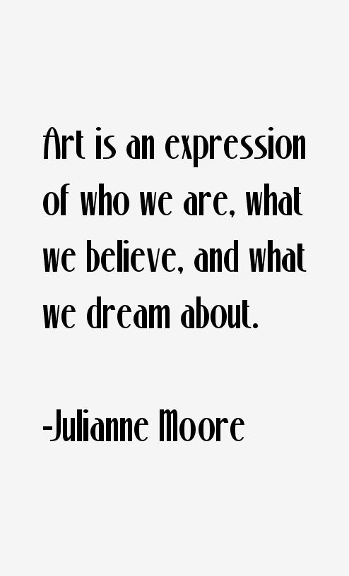 Julianne Moore Quote
