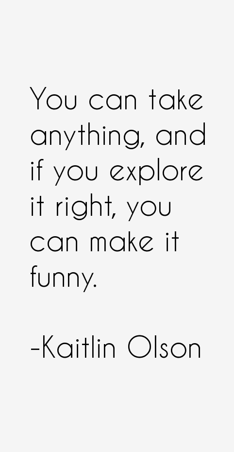 Kaitlin Olson Quotes