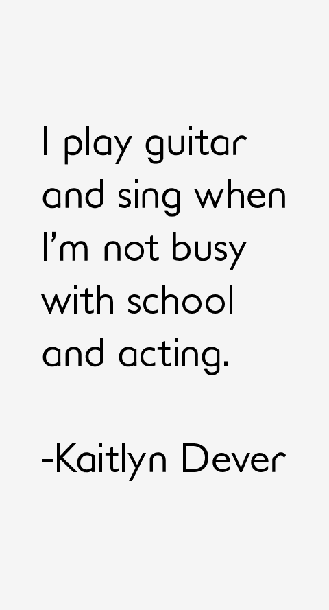 Kaitlyn Dever Quotes